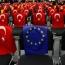 ЕС и Турция запускают экономический диалог:  Анкара надеется на ускорение переговоров об отмене виз
