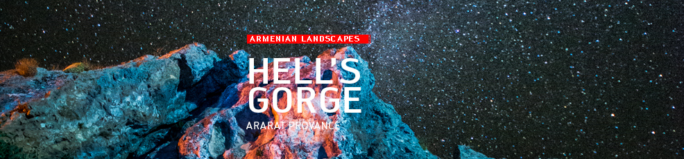Armenian landscapes: Hell's Gorge, Ararat Province