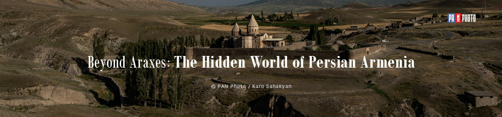 Beyond Araxes: The Hidden World of Persian Armenia