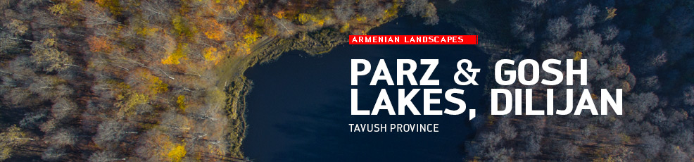 Armenian landscapes: Parz Lake and Gosh Lake, Dilijan, Tavush Province