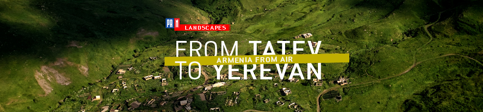 Armenia From Air: From Tatev to Yerevan