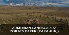 Armenian landscapes: Zorats Karer (Karahunj / Carahunge), Syunik Province